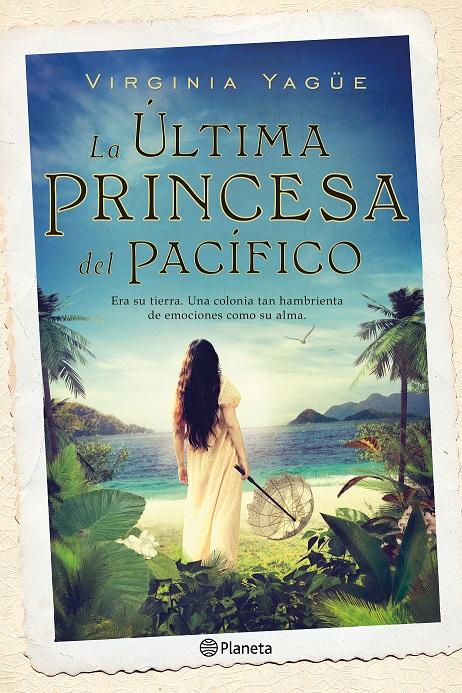 Novedad Octubre: 'La última Princesa del Pacífico' de Virginia Yagüe