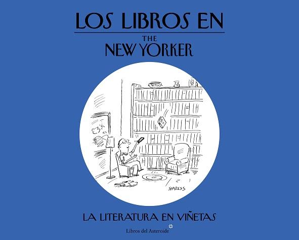 Libros del Asteroide publica 'Los libros en The New Yorker. La literatura en viñetas'