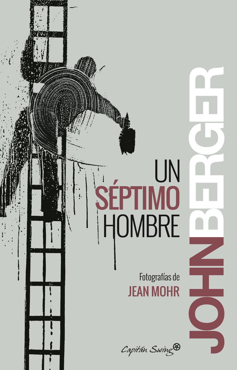 Novedad Enero: 'Un séptimo hombre' de John Berger