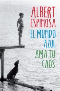 Novedad Marzo: 'El mundo azul' de Albert Espinosa