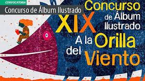 Convocatoria XIX Concurso de Álbum Ilustrado A la Orilla del Viento