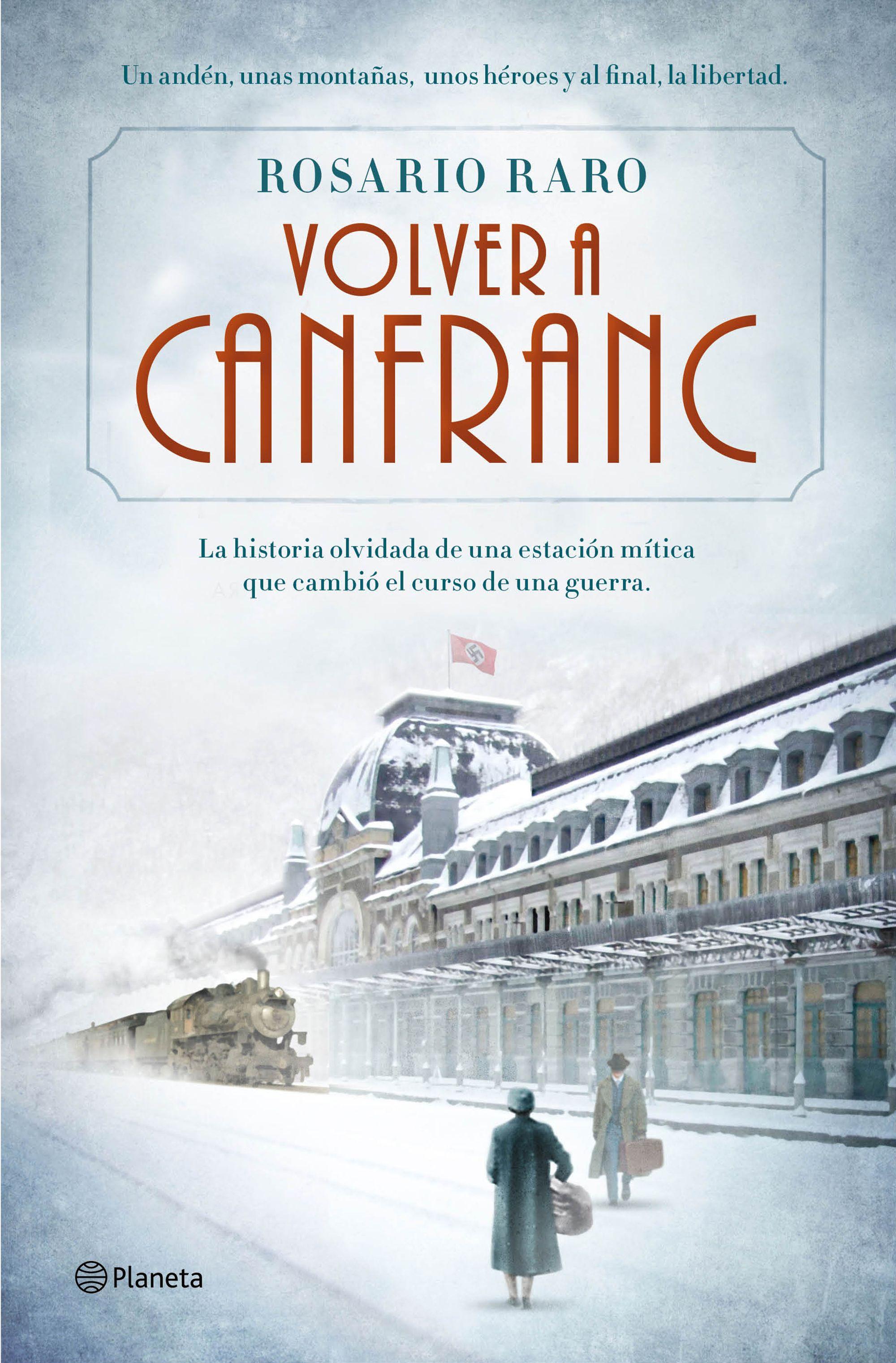 Rosario Raro sorprende con 'Volver a Canfranc', la historia de una estación que cambió el curso de una guerra