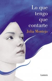 La pasión y la memoria en la última novela de Julia Montejo 'Lo que tengo que contarte'