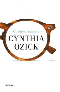 Reseña: 'Cuentos reunidos' de Cynthia Ozick