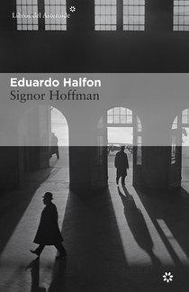 Libros del Asteroide publica 'Signor Hoffman', el nuevo libro de Eduardo Halfon