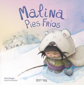 Reseña LIJ: 'Malina Pies Fríos' de Alicia Borges y David Fernández