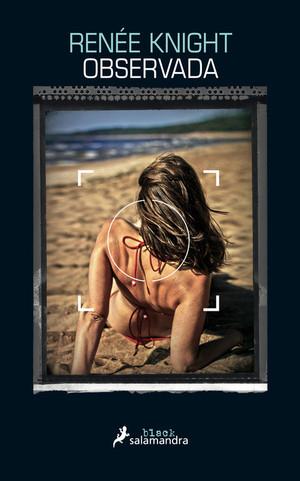 Salamandra publica el thriller 'Observada' de Renée Knight