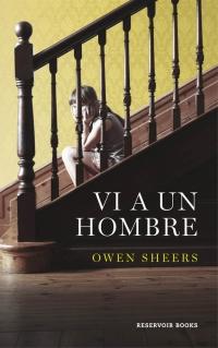 Novedad Agosto: 'Vi a un hombre' de Owen Sheers