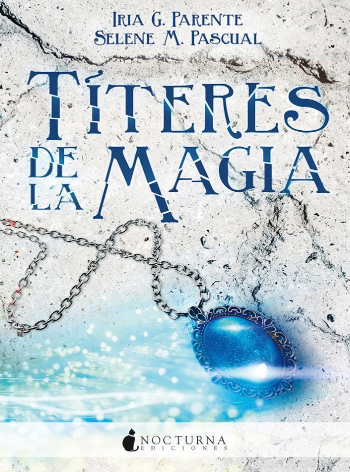 Reseña: 'Títeres de la magia' de Iria G. Parente y Selene M. Pascual