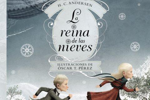 'La reina de las nieves' de H. C. Andersen y Óscar T. Pérez