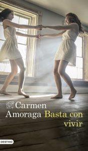 Carmen Amoraga regresa a las librerías con la novela 'Basta con vivir'